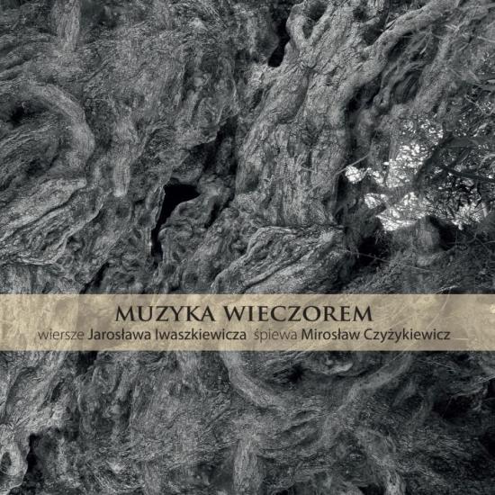 Bardzo dobry Muzyka wieczorem, wiersze Jarosława Iwaszkiewicza - Mirosław VD11